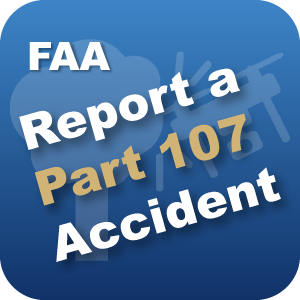 FAA: Report a Part 107 Accident